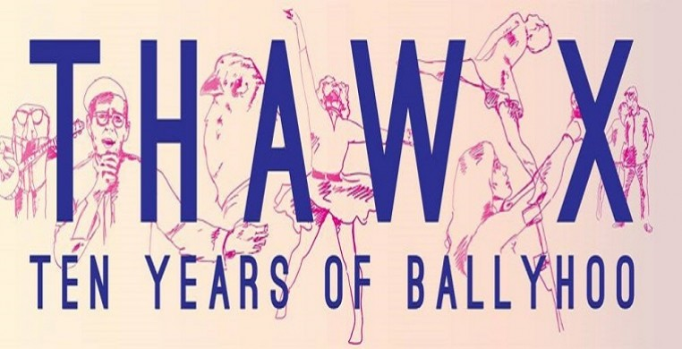 THAW X: Ten Years of Ballyhoo!