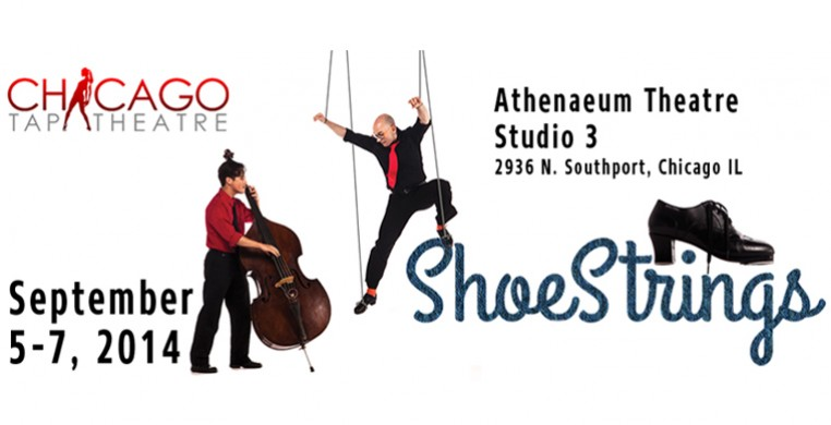 Chicago Tap Theatre presents: ShoeStrings
