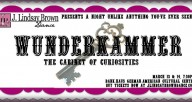 "Advertisement for ""WUNDERKAMMER: The Cabinet of Curiosities"""