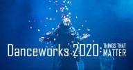 Danceworks 2020: Things That Matter