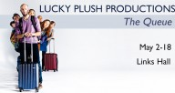 "Lucky Plush Productions, ""The Queue"""