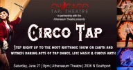 "Chicago Tap Theatre's ""Circo Tap"""
